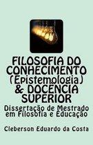 Filosofia Do Conhecimento (Epistemologia) & Doc ncia Superior