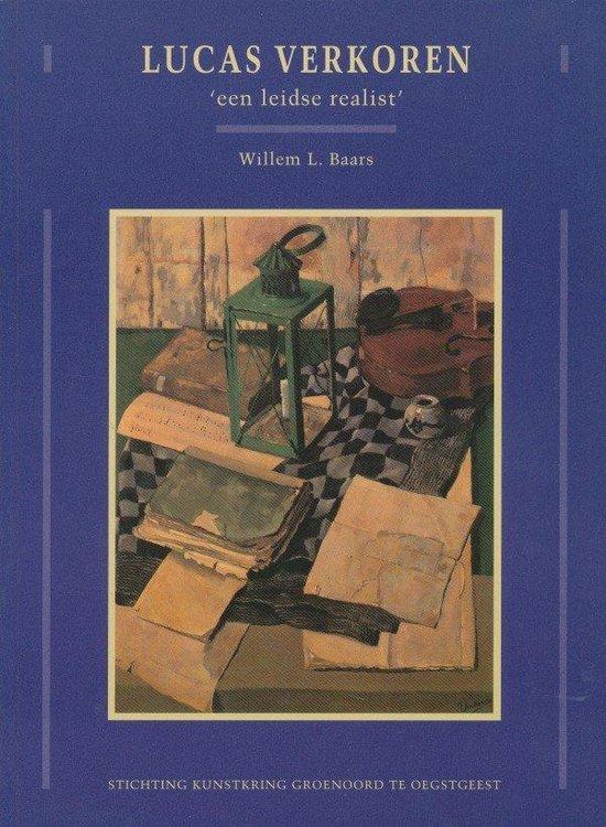 Lucas Verkoren: een Leidse realist - W.L. Baars |