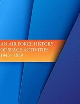 An Air Force History of Space Activities