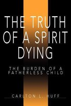 The Truth of a Spirit Dying