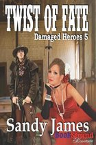 Twist of Fate [Damaged Heroes 5] (Bookstrand Publishing Romance)