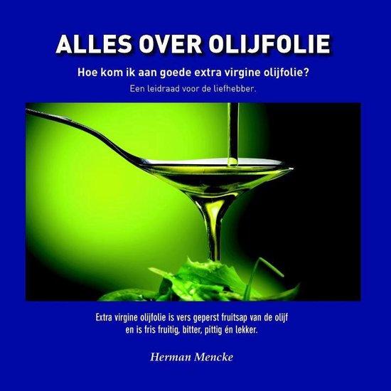Alles over olijfolie - Herman Mencke |