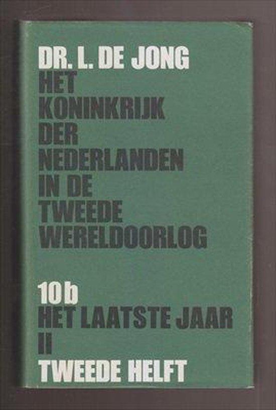 Het Koninkrijk der Nederlanden in de Tweede Wereldoorlog / 10B2 - de Jong |