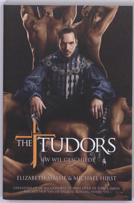 The Tudors / Uw wil geschiede - Michael Hofmann |