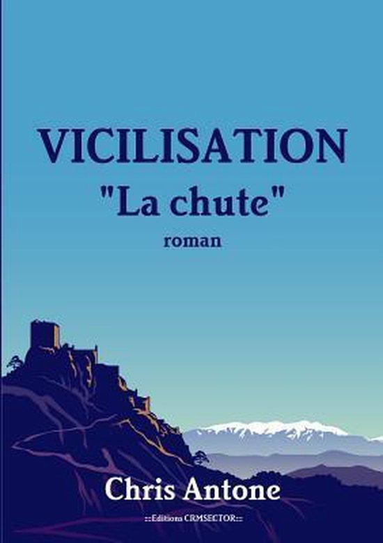 Vicilisation - La Chute