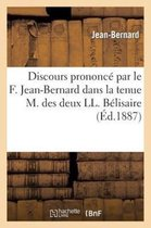 Discours Prononc Par Le F. Jean-Bernard Dans La Tenue M. Des Deux LL. B lisaire