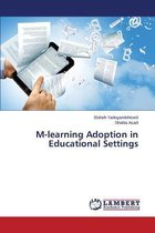 M-Learning Adoption in Educational Settings