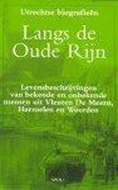 """Regionale Utrechtse Biografieen 'Langs de oude Rijn"""""""