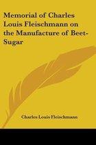 Memorial of Charles Louis Fleischmann on the Manufacture of Beet-Sugar