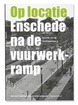 Op locatie: Enschede na de vuurwerkramp