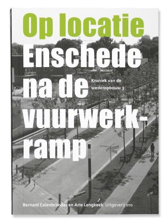 Op locatie: Enschede na de vuurwerkramp - Bernard Colenbrander |