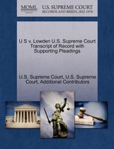 U S V. Lowden U.S. Supreme Court Transcript of Record with Supporting Pleadings