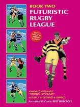 Book 2: Futuristic Rugby League