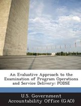 An Evaluative Approach to the Examination of Program Operations and Service Delivery