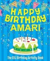 Happy Birthday Amari - The Big Birthday Activity Book