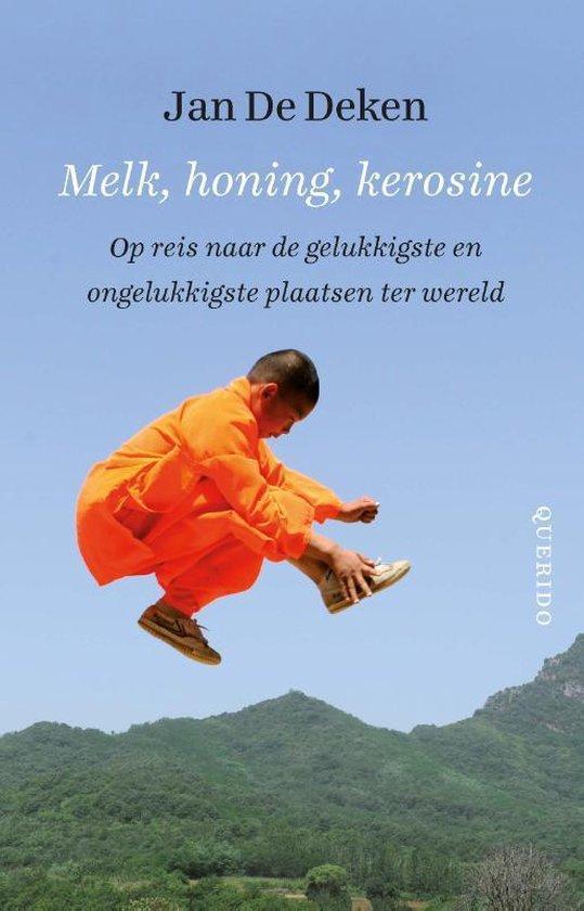 Melk, honing, kerosine - Jan de Deken |