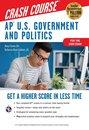 AP® U.S. Government & Politics Crash Course, For the 2020 Exam, Book + Online