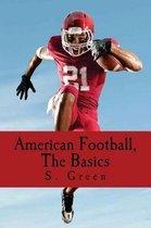 American Football, the Basics