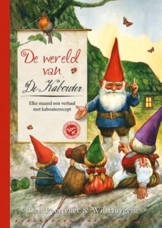 De wereld van De Kabouter. Elke maand een verhaal met kabouterrecept - Rien Poortvliet  
