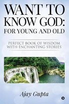 Want to Know God