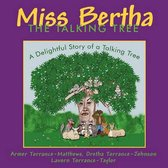 Miss Bertha, The Talking Tree
