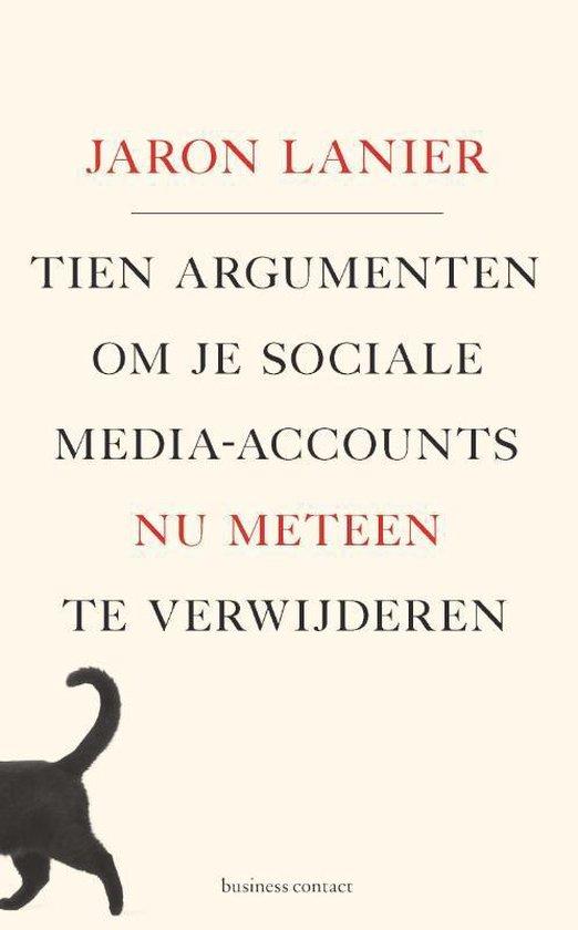 Boek cover Tien argumenten om je sociale-media-accounts nu meteen te verwijderen van Jaron Lanier (Paperback)