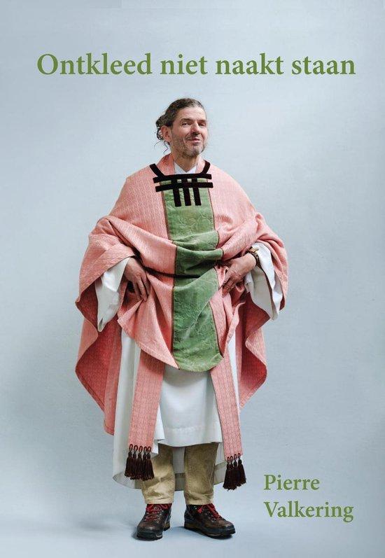 Ontkleed niet naakt staan - Pierre Valkering |