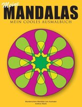 Meine Mandalas - Mein cooles Ausmalbuch - Wunderschoene Mandalas zum Ausmalen