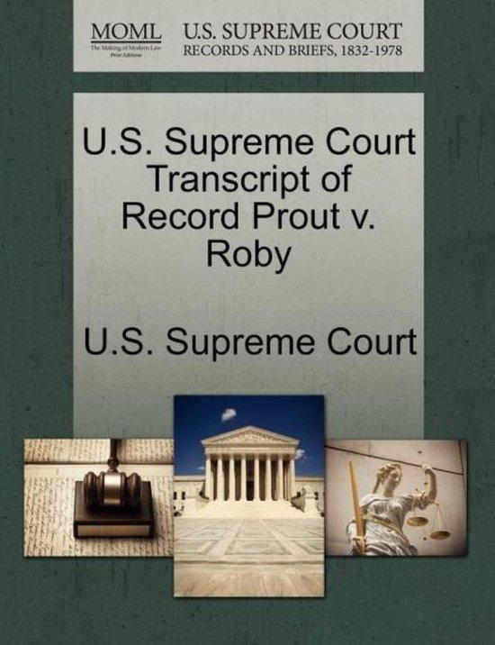 U.S. Supreme Court Transcript of Record Prout V. Roby