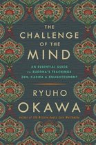The Challenge of the Mind: An Essential Guide to Buddha's Teachings
