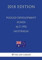 Pooled Development Funds ACT 1992 (Australia) (2018 Edition)