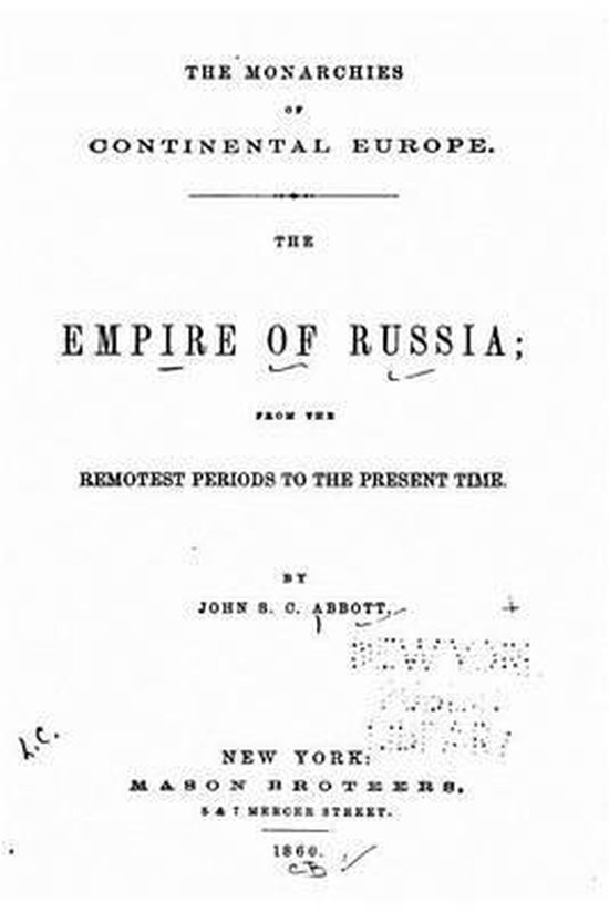 The empire of Russia, from the remotest periods to the present time