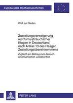 Zustellungsverweigerung Rechtsmissbraeuchlicher Klagen in Deutschland Nach Artikel 13 Des Haager Zustellungsuebereinkommens
