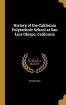 History of the California Polytechnic School at San Luis Obispo, California