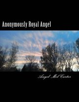 Anonymously Royal Angel