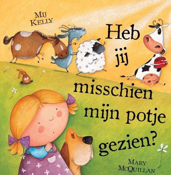 Cover van het boek 'Heb jij misschien mijn potje gezien?' van Maria Kelly