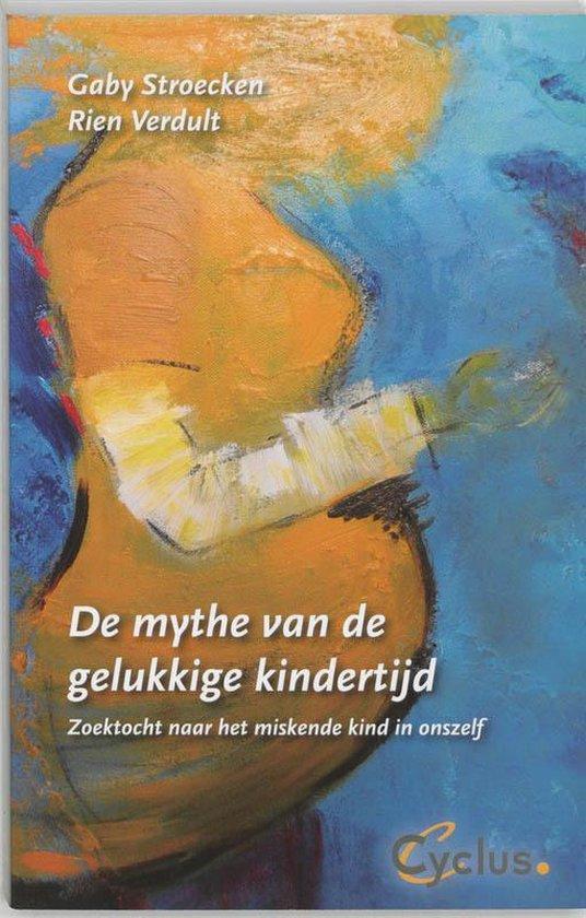 De mythe van de gelukkige kindertijd - G. Stroecken pdf epub
