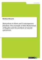 Martyrdom in Islam and Contemporary Jihadism. The example of Abū Muhammad al-Maqdisī and the problem of suicide operations