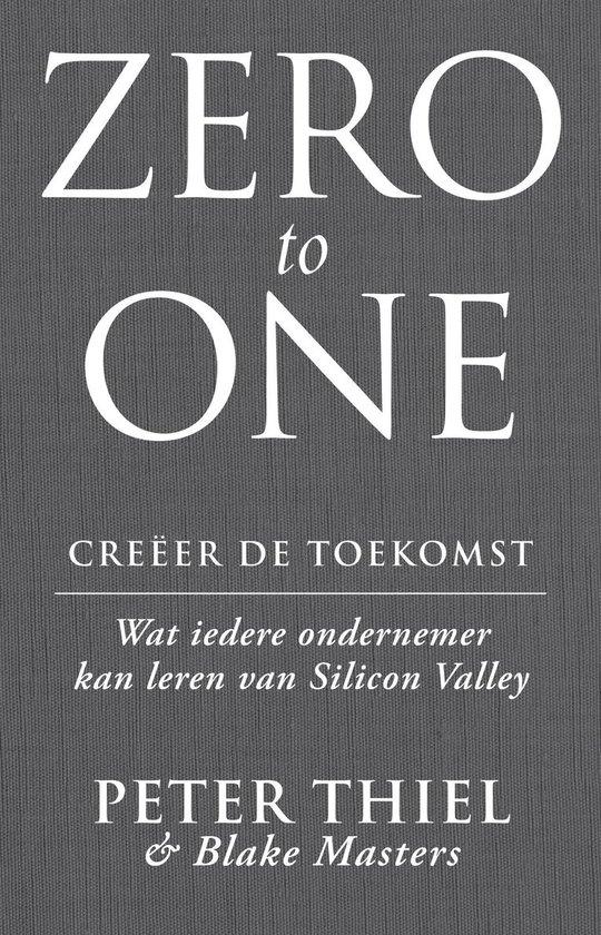 Boek cover Zero to one: creeer de toekomst van Peter Thiel (Paperback)