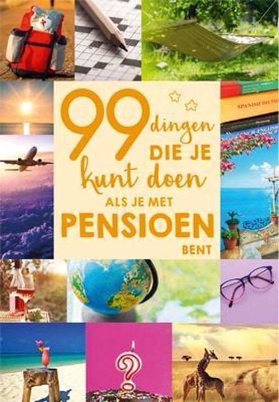 99 dingen die je kunt doen als je met pensioen bent - none |