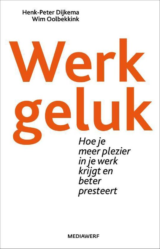 Werkgeluk - Henk-Peter Dijkema | Fthsonline.com