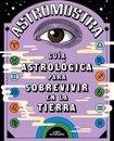 Guía astrologica para sobrevivir en la Tierra
