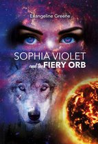 Sophia Violet and the Fiery Orb