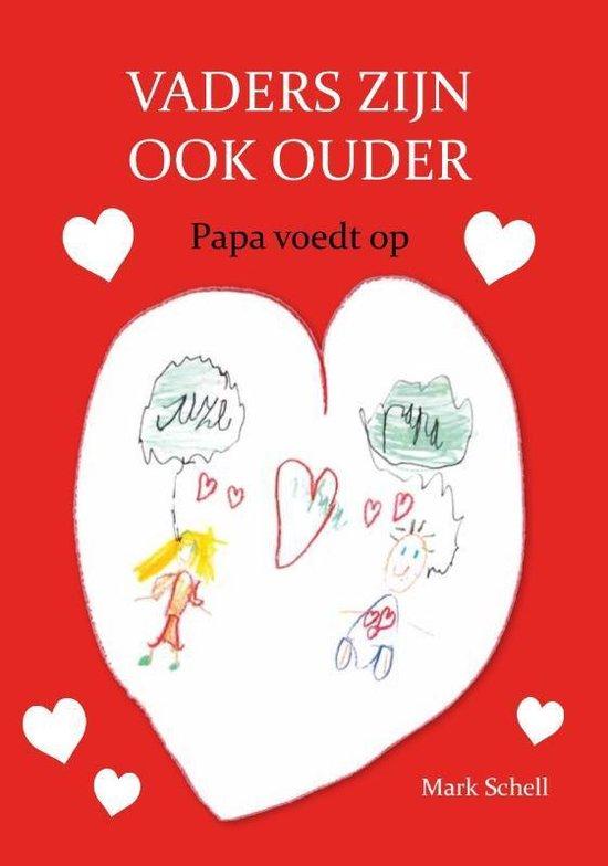 Vaders zijn ook ouder - Mark Schell pdf epub