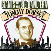 Giants Of The Big Band Era: Tommy Dorsey