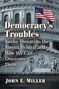 Boek cover Democracys Troubles van John E. Miller