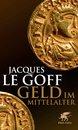 Boek cover Geld im Mittelalter van Jacques Legoff