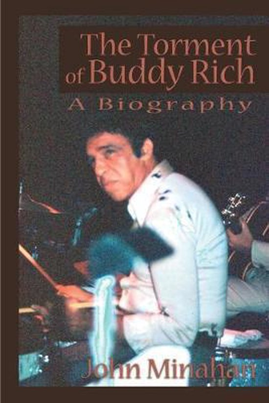 Boek cover The Torment of Buddy Rich van John Minahan (Paperback)