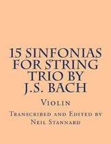 15 Sinfonias for String Trio by J.S. Bach (Violin)