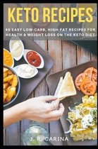 Keto Recipes: 40 Easy Low-Carb, High-Fat Recipes for Health & Weight Loss on the Keto Diet